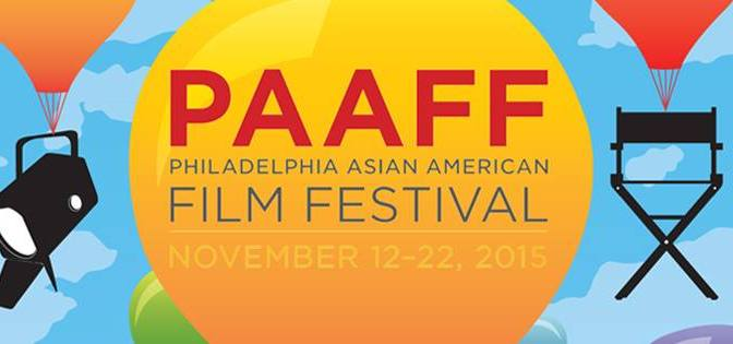 2015 Philadelphia Asian American Film Festival, Nov. 12 -22