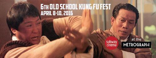 Subway Cinema and Metrograph are presenting the 6th Old School Kung Fu Fest in New York, April 8-10