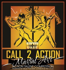 """2016 UASE: Call 2 Action Martial Arts Action Talent Competition and Branding Initiative with Willie """"The Bam"""" Johnson on Nov. 12"""