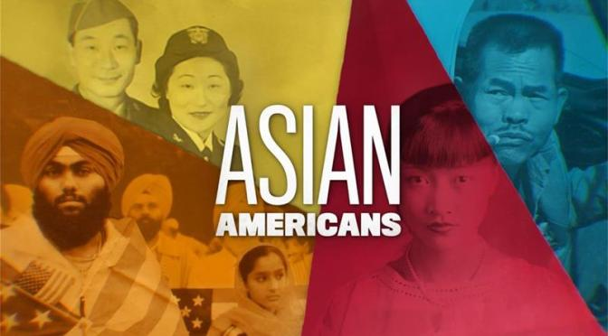 PBS is Streaming the Five-Part Documentary Series ASIAN AMERICANS