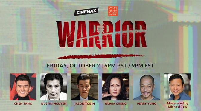 CAPE and Cinemax Present WARRIOR Panel Discussion with Chen Tang, Dustin Nguyen, Jason Tobin, Olivia Cheng, Perry Yung, Moderated by Michael Tow