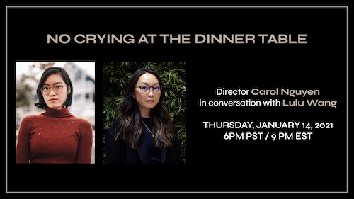 NO CRYING AT THE DINNER TABLE – Screening and Live Q&A with Director Carol Nguyen and Filmmaker Lulu Wang