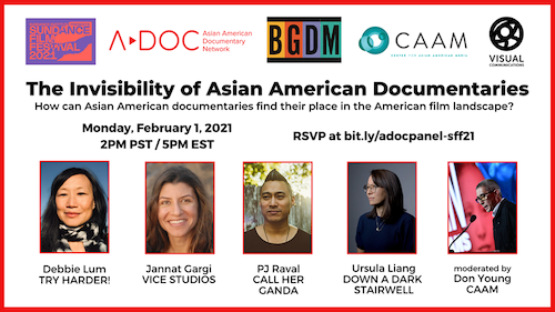 Feb. 1: A-Doc: The Invisibility of Asian American Documentaries Panel with Debbie Lum (Try Harder!), Ursula Liang (Down a Dark Stairwell), PJ Raval (Call Her Ganda), Jannat Gargi (Vice Studios), and moderator Donald Young (CAAM)