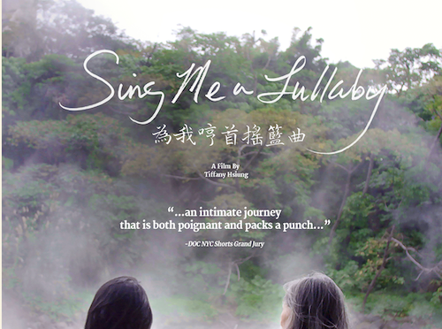 Tiffany Hsiung's Critically Acclaimed Documentary SING ME A LULLABY, Now Streaming on POV.ORG