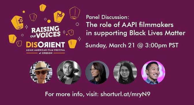 DisOrient Asian American Film Festival: The role of Asian American filmmakers in supporting Black Lives Matter Panel Discussion Featuring Karen Ishizuka, Hisonni Mustafa, Ursula Liang, Daisy Truong and Tadashi Nakamura
