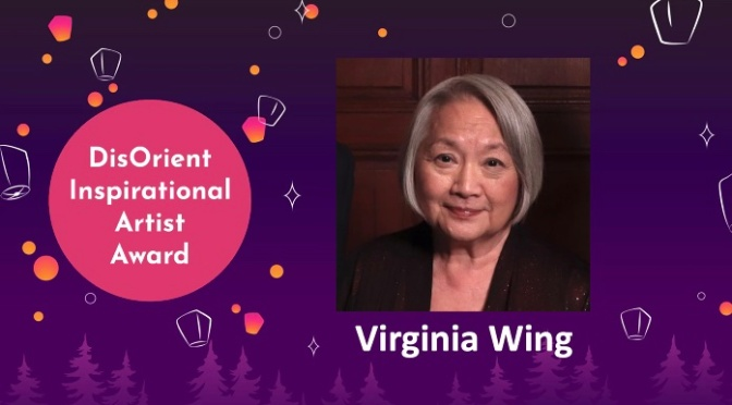 WHEN THE WORLD WAS YOUNG Star Virginia Wing Wins 2021 DisOrient Inspirational Artist Award; Full List of 2021 DisOrient Award Winners Includes COMING HOME AGAIN, CURTAIN UP!, VALLEY, EQUALITY TEA, CANE FIRE, Ben Phantom, FUGETSU-DO and TAKEOUT GIRL